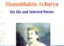 Bhanubhakta's Life & Selected Poems by Jayaraj Acharya