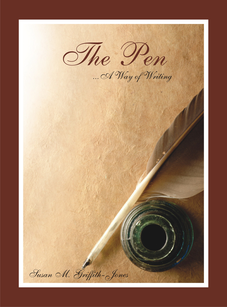 The Pen - A Way of Writing by Susan M. Griffith-Jones